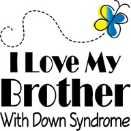 down syndrome love my bro