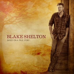 blake-shelton-based-on-a-true-story-2013